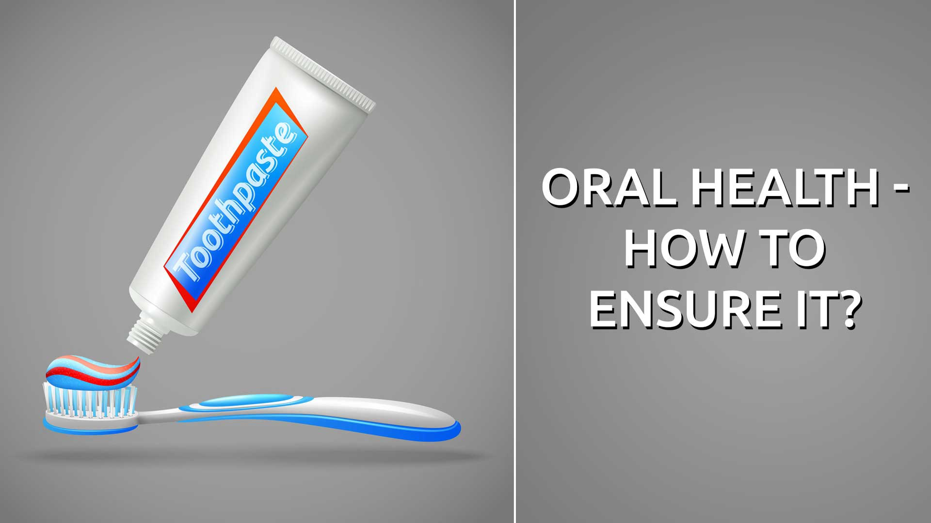 Oral Health – How To Ensure It?