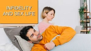 Infidelity and sex life